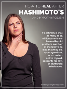 how-to-heal-after-hashimotos-and-hypothyroidism-healthylivinghowto-com_-496x6612x